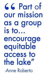 Quote: Part of our mission as a group is to encourage equitable access to the lake.