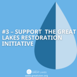 #3 - Suppor the Great Lakes Restoration Initiative