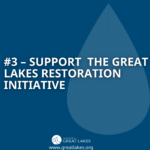 #3 - Support the Great Lakes Restoration Initiative