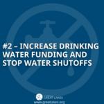 #2 Increase Drinking Water Funding and Stop Water Shutoffs